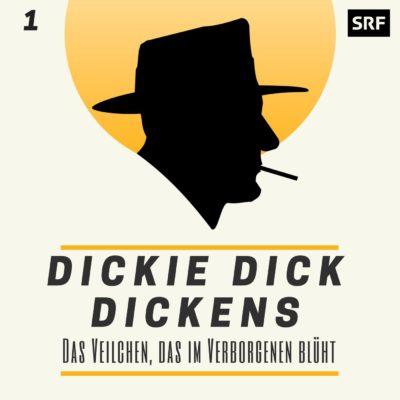 Dicke Dick Dickens (01) – Das Veilchen, das im Verborgenen blüht