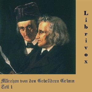 Jacob & Wilhelm Grimm – Märchen 1