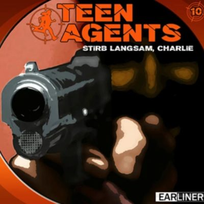 Teen Agents (10) – Stirb langsam, Charlie