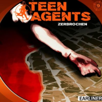 Teen Agents (09) – Zerbrochen