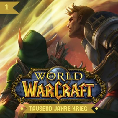 World of Warcraft: Tausend Jahre Krieg (01) – Zwei helle Lichter