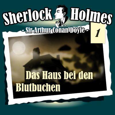 Sherlock Holmes (01) – Das Haus bei den Blutbuchen