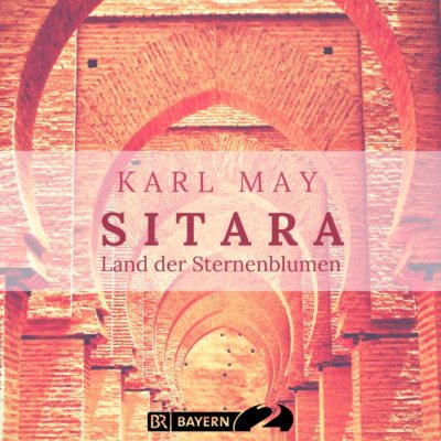 Karl May: Sitara – Land der Sternenblumen