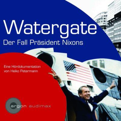 Zurückgespult: Watergate – Der Fall von Präsident Nixon