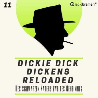 Dicke Dick Dickens Reloaded (11) – Des schwarzen Katers zweites Geheimnis