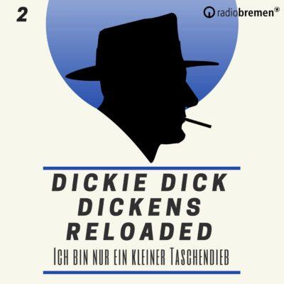 Dickie Dick Dickens Reloaded (02) – Ich bin nur ein kleiner Taschendieb