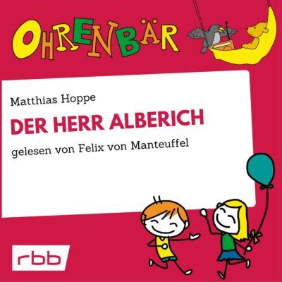 Matthias Hoppe – Der Herr Alberich | Ohrenbär