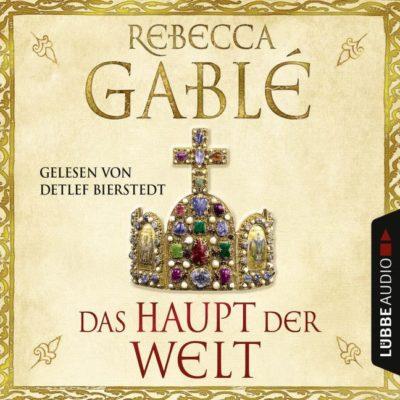 Rebecca Gablé – Das Haupt der Welt