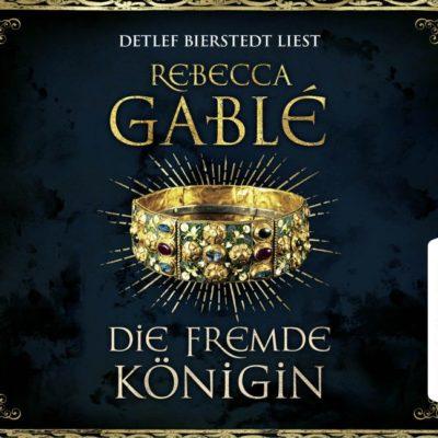 Rebecca Gablé – Die fremde Königin
