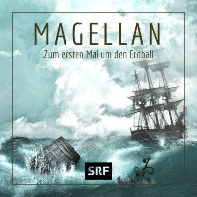 Magellan – Zum ersten Mal um den Erdball | SRF Hörspiel