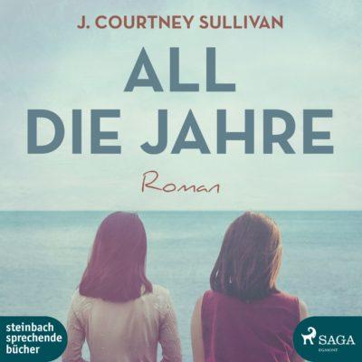 J. Courtney Sullivan – All die Jahre