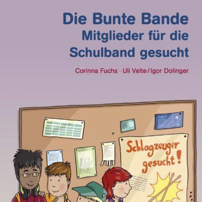 Die Bunte Bande (03) – Mitglieder für die Schulband gesucht