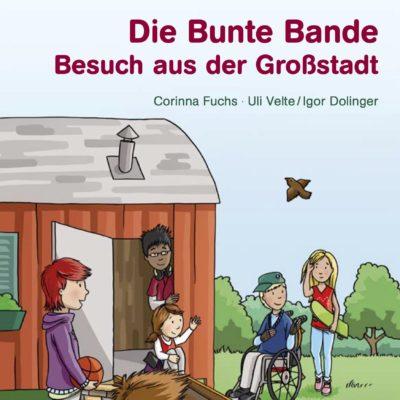 Die Bunte Bande (04) – Besuch aus der Großstadt
