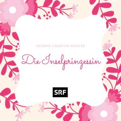 Hedwig Courths-Mahler: Die Inselprinzessin – Eine Liebesgeschichte aus dem wahren Leben