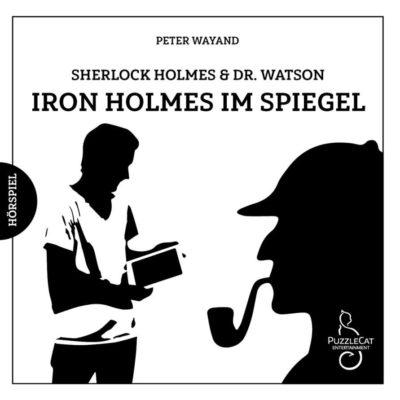 Sherlock Holmes & Dr. Watson (04) – Iron Holmes im Spiegel