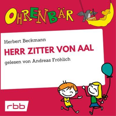 Herbert Beckmann – Herr Zitter von Aal | Ohrenbär