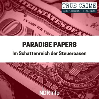 Paradise Papers – Im Schattenreich der Steueroasen | TRUE CRIME