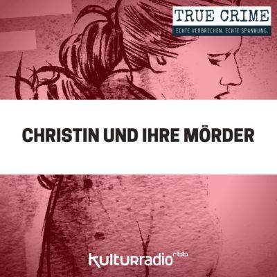 Christin und ihre Mörder | TRUE CRIME