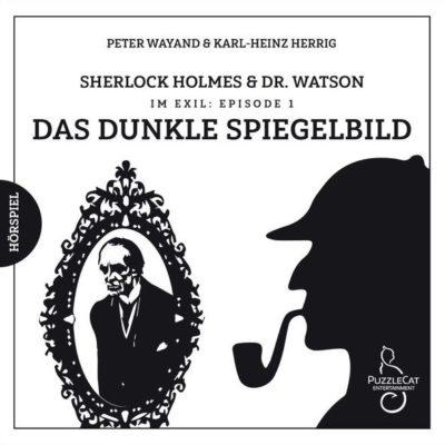 Sherlock Holmes & Dr. Watson im Exil (01) – Das dunkle Spiegelbild
