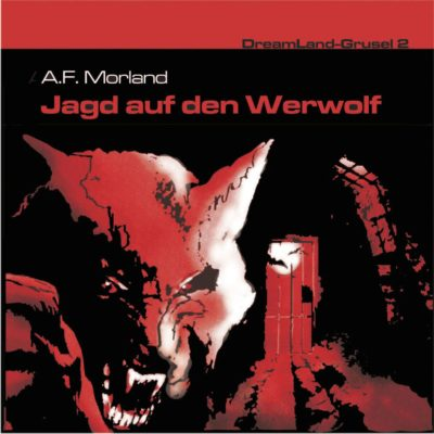 Dreamland Grusel (02) – Jagd auf den Werwolf