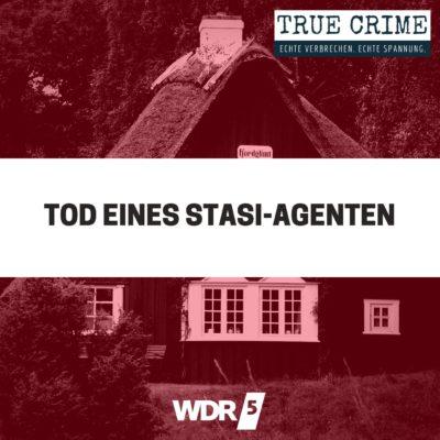 Tod eines Stasi-Agenten | TRUE CRIME