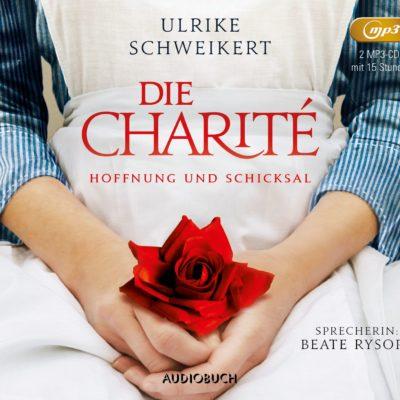 Ulrike Schweikert: Die Charité – Hoffung und Schicksal