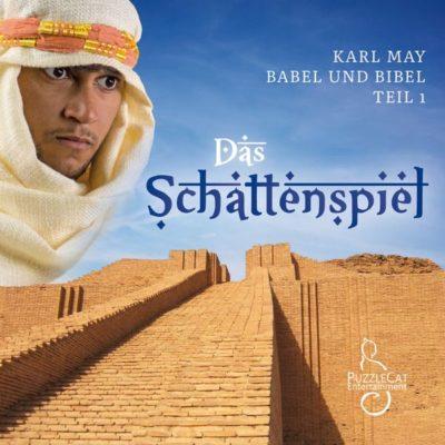 Karl May: Babel und Bibel (01) – Das Schattenspiel