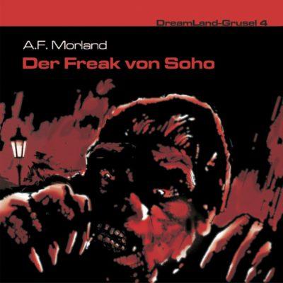 Dreamland Grusel (04) – Der Freak von Soho