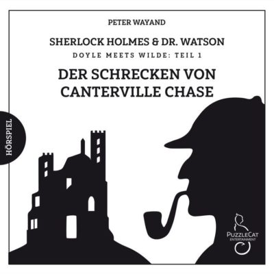 Sherlock Holmes & Dr. Watson: Doyle meets Wilde (01) – Der Schrecken von Canterville Chase
