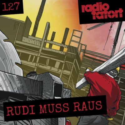 ARD Radio-Tatort (127) – Rudi muss raus