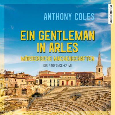 Anthony Coles: Ein Gentleman in Arles – Mörderische Machenschaften
