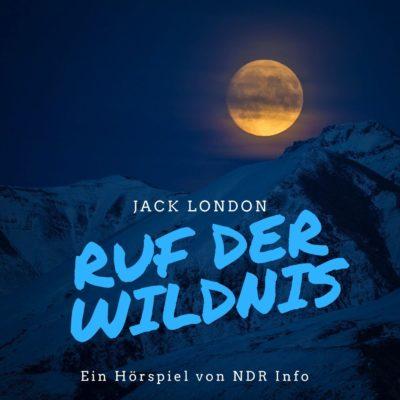 Jack London – Ruf der Wildnis | NDR Hörspiel