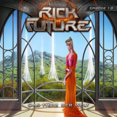 Rick Future (13) – Das Herz der Welt