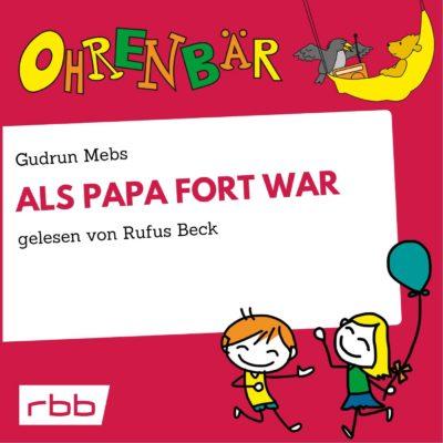 Gudrun Mebs – Als Papa fort war | Ohrenbär