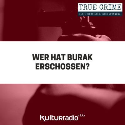 Wer hat Burak erschossen? | TRUE CRIME