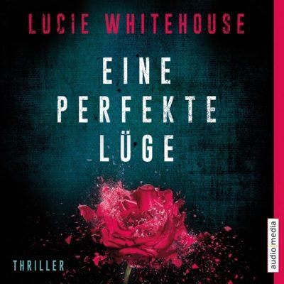 Lucie Whitehouse – Eine perfekte Lüge