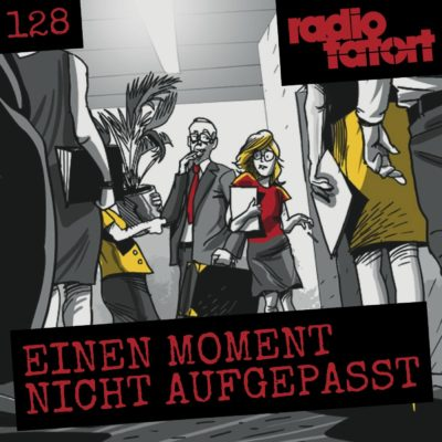 ARD Radio-Tatort (128) – Einen Moment nicht aufgepasst