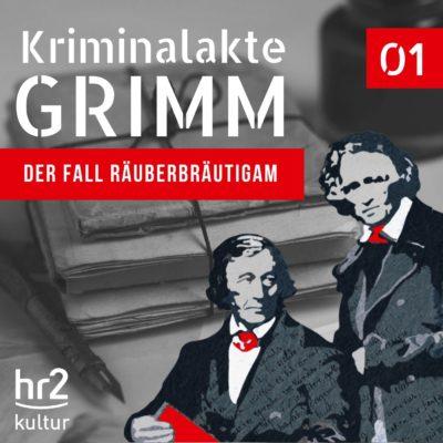 Kriminalakte GRIMM (01) – Der Fall Räuberbräutigam