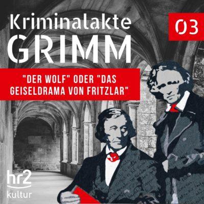 """Kriminalakte GRIMM (03) – """"Der Wolf"""" oder """"Das Geiseldrama von Fritzlar"""""""
