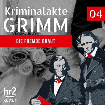 Kriminalakte GRIMM (04) – Die fremde Braut