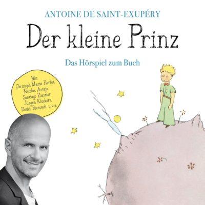 Antoine de Saint-Exupéry: Der kleine Prinz – Das Hörspiel zum Buch