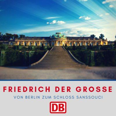 Bahn-Audioguide: Friedrich der Große