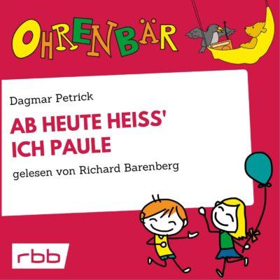 Dagmar Petrick – Ab heute heiß' ich Paule | Ohrenbär
