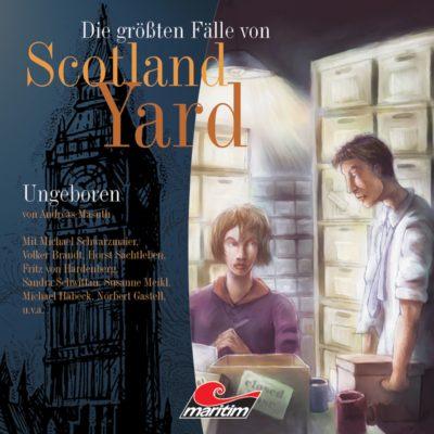 Die größten Fälle von Scotland Yard (04) – Ungeboren