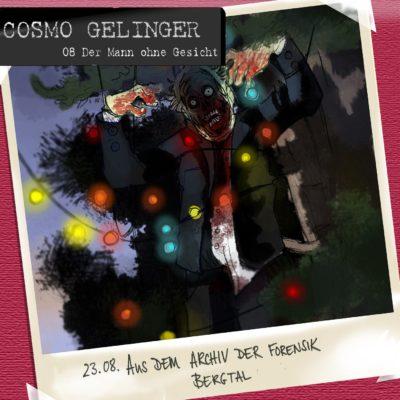 Cosmo Gelinger (08) – Der Mann ohne Gesicht
