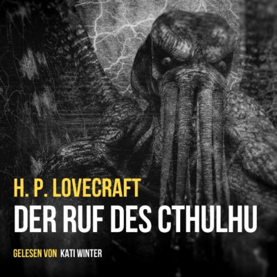 H. P. Lovecraft – Der Ruf des Cthulhu