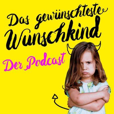 Das gewünschteste Wunschkind – Der Podcast