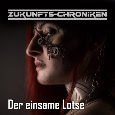 Zukunfts-Chroniken (15) – Der einsame Lotse