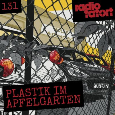 ARD Radio-Tatort (131) – Plastik im Apfelgarten