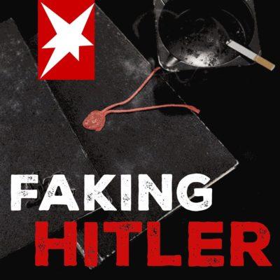 Faking Hitler – Die wahre Geschichte der gefälschten Hitler-Tagebücher